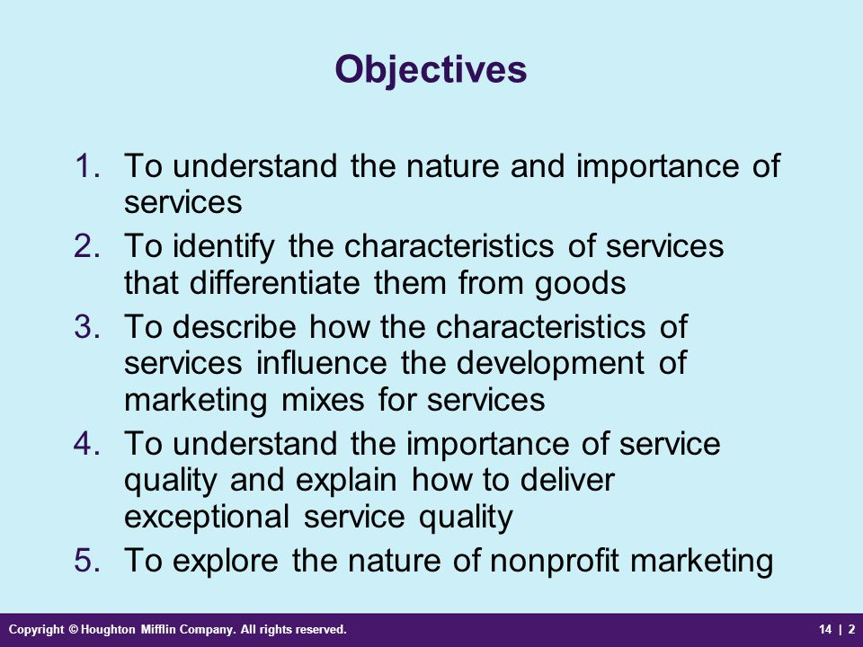 Copyright © Houghton Mifflin Company. All rights reserved.14 | 2 Objectives 1.To understand the nature and importance of services 2.To identify the ch