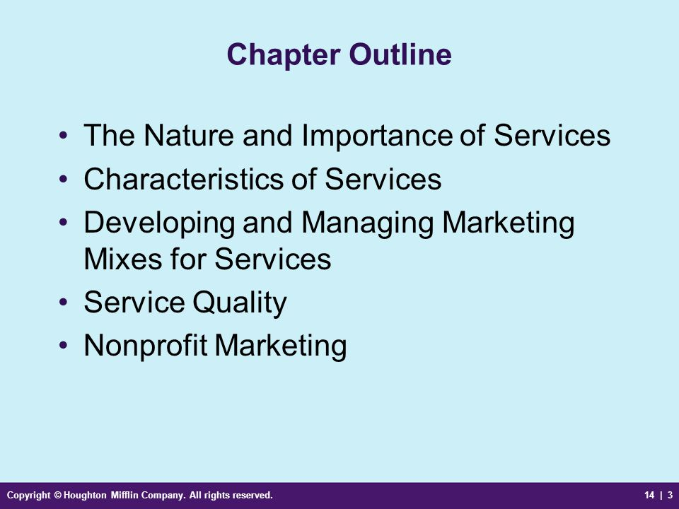 Copyright © Houghton Mifflin Company. All rights reserved.14 | 3 Chapter Outline The Nature and Importance of Services Characteristics of Services Dev