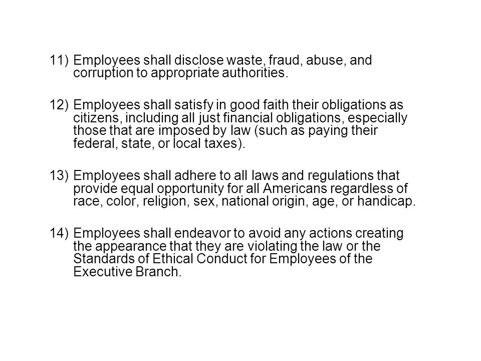11)Employees shall disclose waste, fraud, abuse, and corruption to appropriate authorities.
