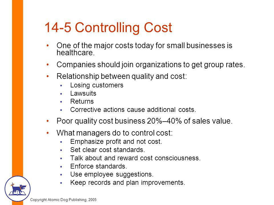 Copyright Atomic Dog Publishing, 2005 14-5 Controlling Cost (contd.) Controlling quality and cost