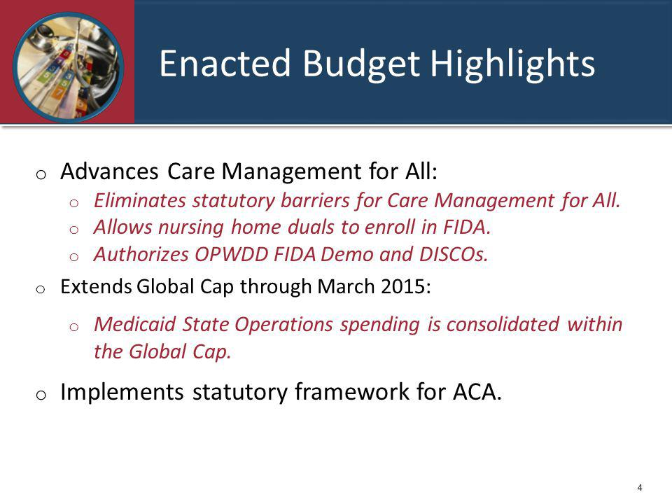 o Advances Care Management for All: o Eliminates statutory barriers for Care Management for All.