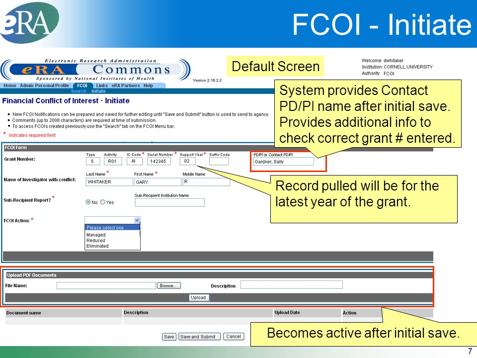 7 FCOI - Initiate Default Screen Becomes active after initial save. System provides Contact PD/PI name after initial save. Provides additional info to
