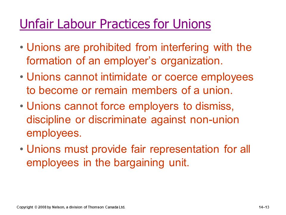Copyright © 2008 by Nelson, a division of Thomson Canada Ltd.14–13 Unfair Labour Practices for Unions Unions are prohibited from interfering with the