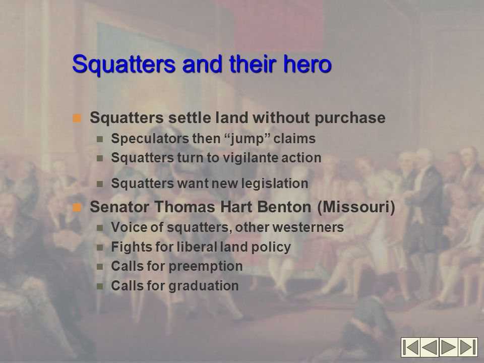 """Squatters and their hero Squatters settle land without purchase Speculators then """"jump"""" claims Squatters turn to vigilante action Squatters want new l"""