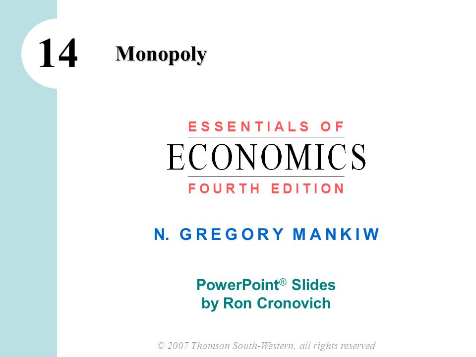 1 CHAPTER 14 MONOPOLY In this chapter, look for the answers to these questions:  Why do monopolies arise.
