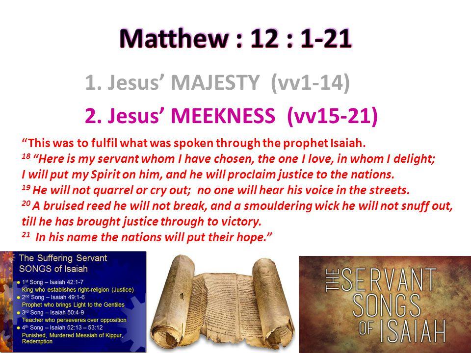 1. Jesus' MAJESTY (vv1-14) 2.