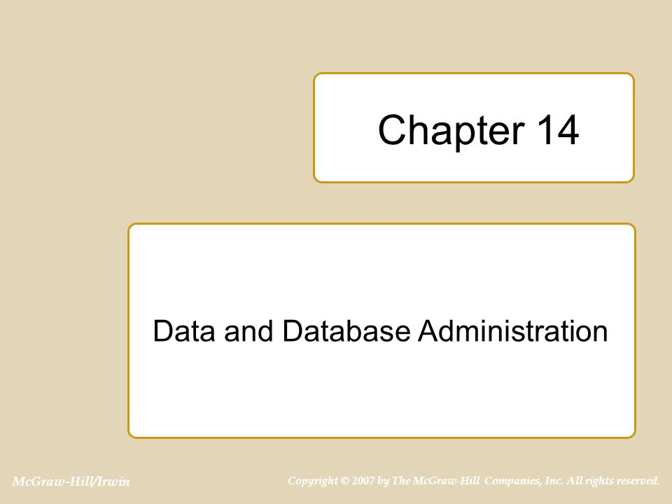 14-2 Outline  Organizational context  Tools of database administration  Processes for database specialists  Overview of processing environments