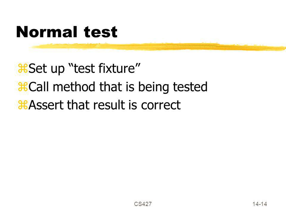 CS42714-14 Normal test zSet up test fixture zCall method that is being tested zAssert that result is correct