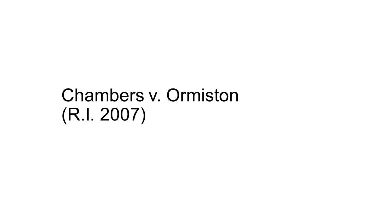 Chambers v. Ormiston (R.I. 2007)