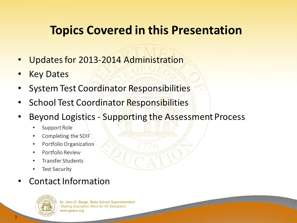 Topics Covered in this Presentation Updates for 2013-2014 Administration Key Dates System Test Coordinator Responsibilities School Test Coordinator Re