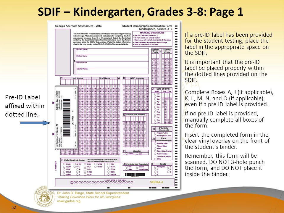 SDIF – Kindergarten, Grades 3-8: Page 1 52 Pre-ID Label affixed within dotted line. If a pre-ID label has been provided for the student testing, place