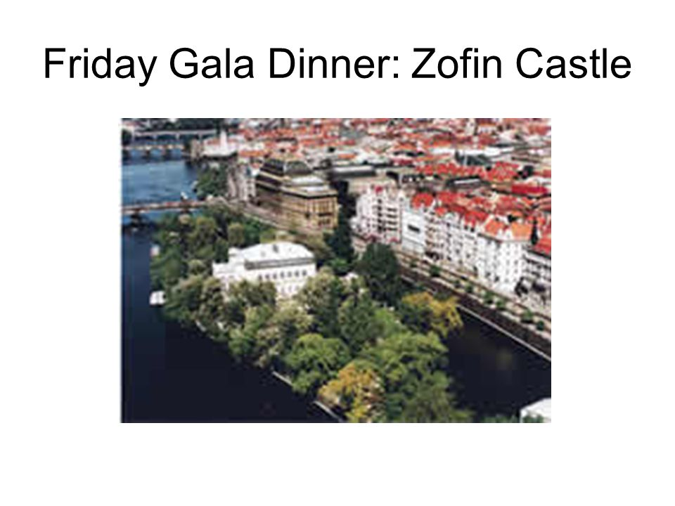 Friday Gala Dinner: Zofin Castle
