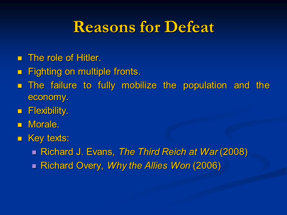 Reasons for Defeat The role of Hitler. The role of Hitler.