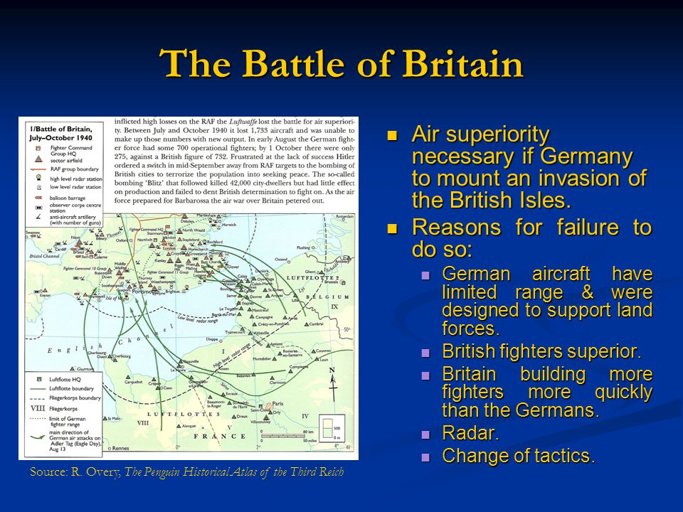 The Battle of Britain Air superiority necessary if Germany to mount an invasion of the British Isles.