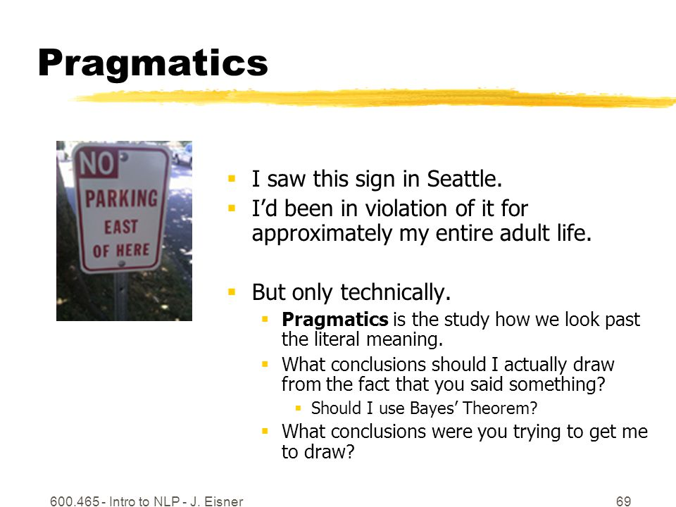 Pragmatics  I saw this sign in Seattle.