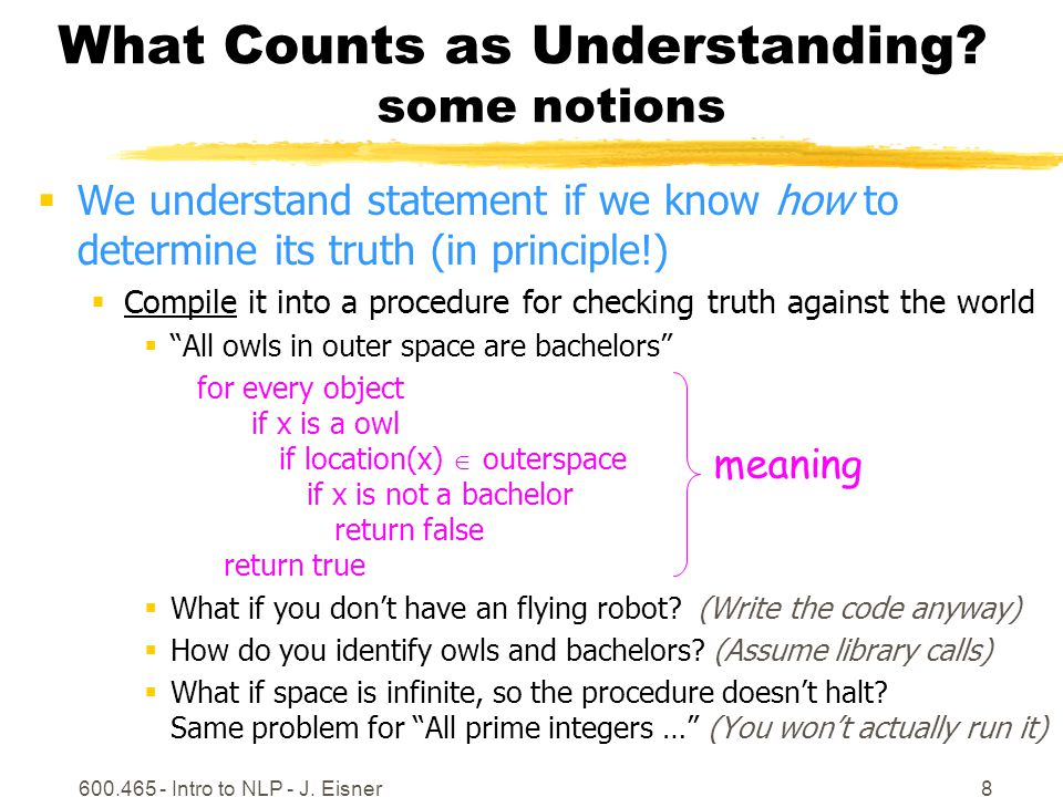 600.465 - Intro to NLP - J. Eisner8 What Counts as Understanding.