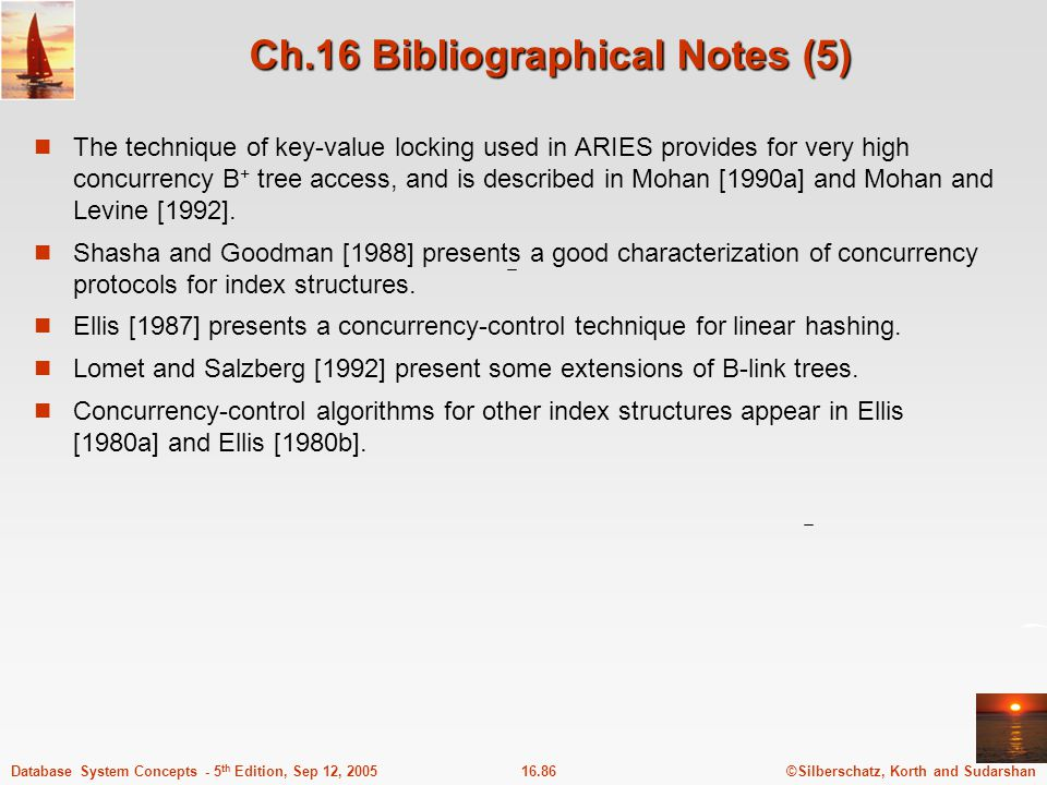 ©Silberschatz, Korth and Sudarshan16.86Database System Concepts - 5 th Edition, Sep 12, 2005 Ch.16 Bibliographical Notes (5) The technique of key-valu