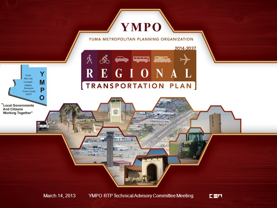 1 March 14, 2013YMPO RTP Technical Advisory Committee Meeting