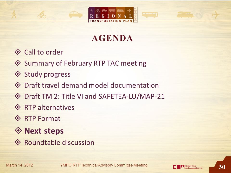 30 AGENDA  Call to order  Summary of February RTP TAC meeting  Study progress  Draft travel demand model documentation  Draft TM 2: Title VI and
