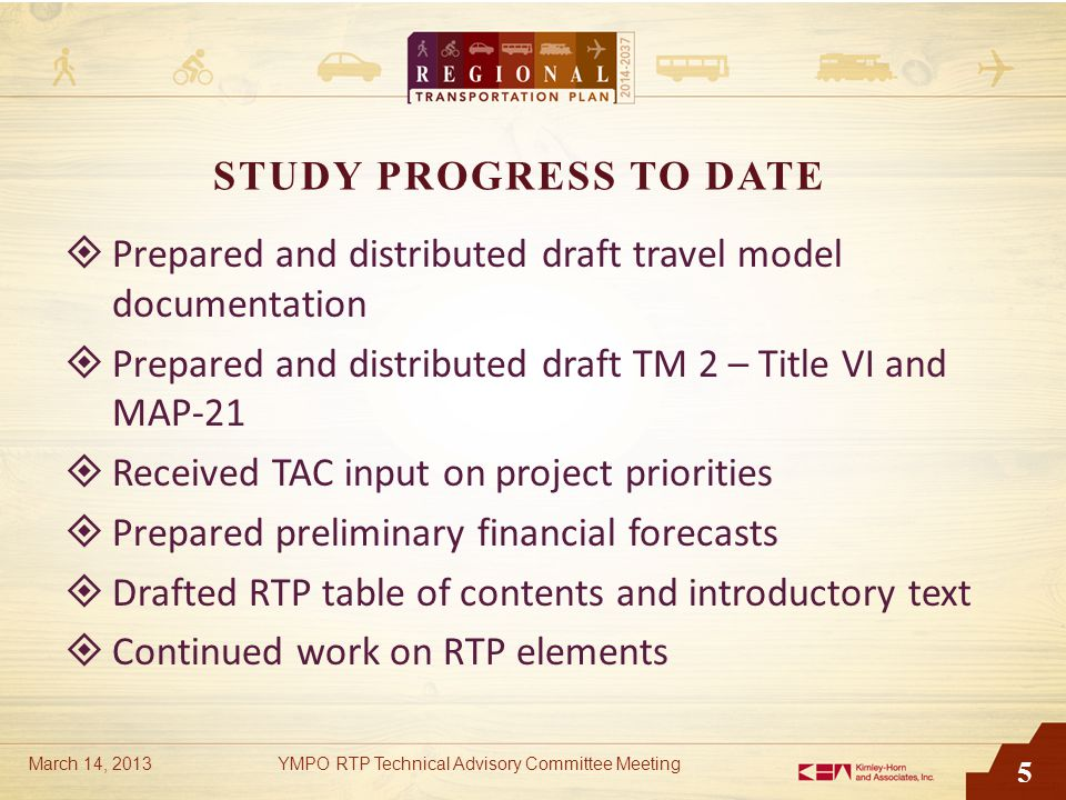 5 STUDY PROGRESS TO DATE  Prepared and distributed draft travel model documentation  Prepared and distributed draft TM 2 – Title VI and MAP-21  Rec