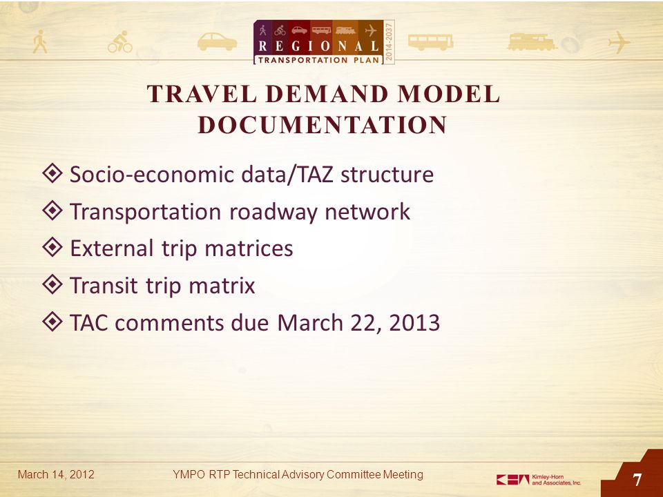 7 TRAVEL DEMAND MODEL DOCUMENTATION  Socio-economic data/TAZ structure  Transportation roadway network  External trip matrices  Transit trip matri