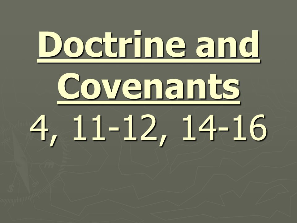 D&C 11:7, 9-10 (124:15) A tender, sympathetic heart. D&C 11:15 It is quite a common thing in the world for men to assume authority and act in the name of the Lord when he has not called them (J.