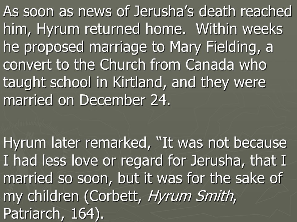 As soon as news of Jerusha's death reached him, Hyrum returned home.