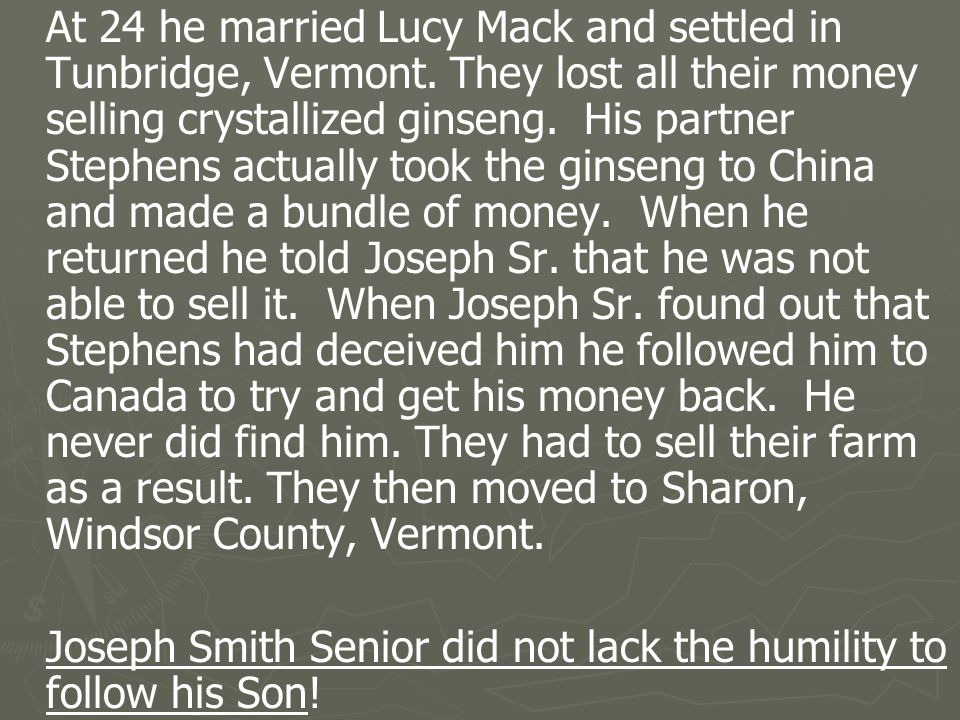 At 24 he married Lucy Mack and settled in Tunbridge, Vermont.