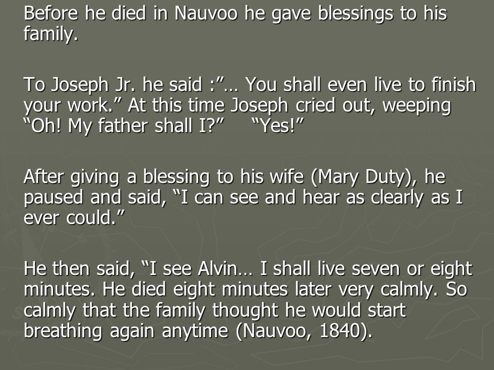Before he died in Nauvoo he gave blessings to his family.