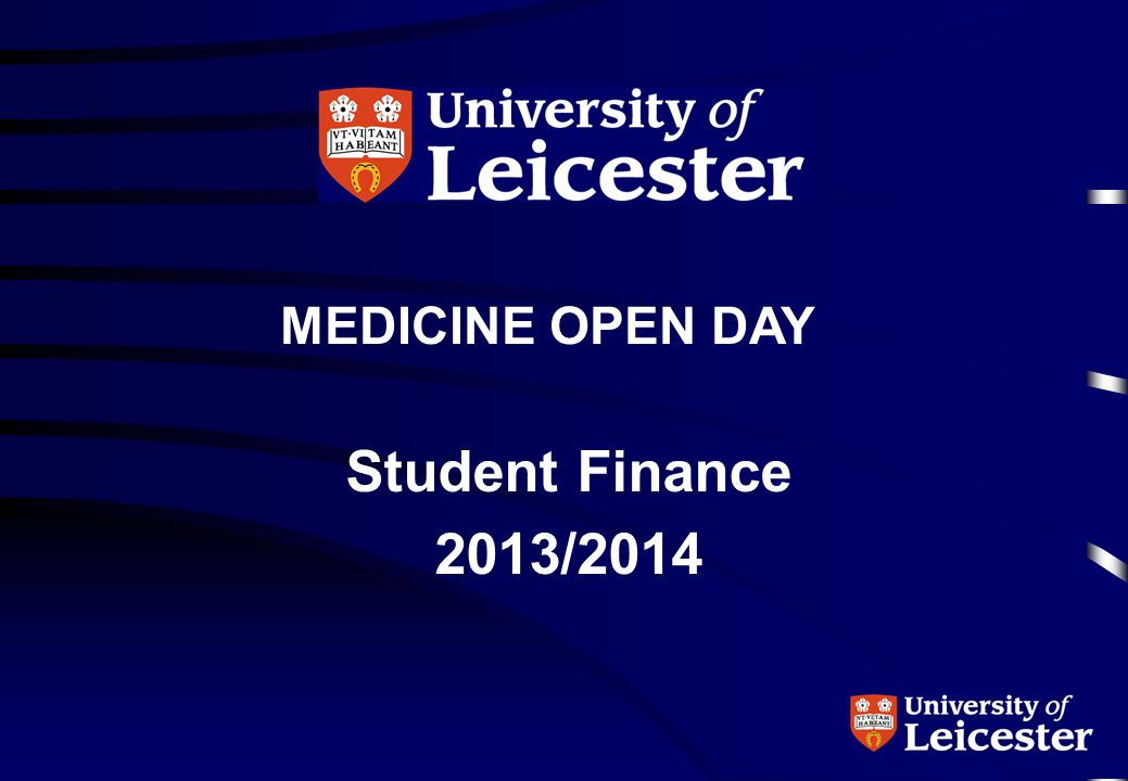 MEDICINE OPEN DAY Student Finance 2013/2014