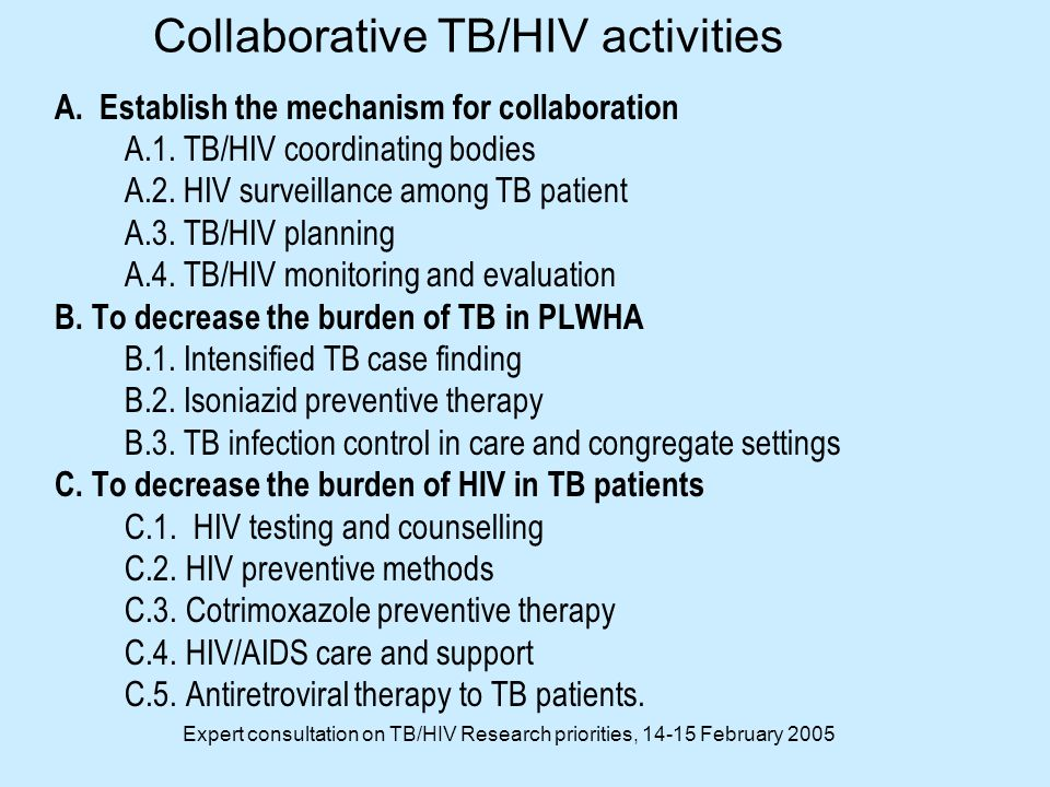 Expert consultation on TB/HIV Research priorities, February 2005 Collaborative TB/HIV activities A.
