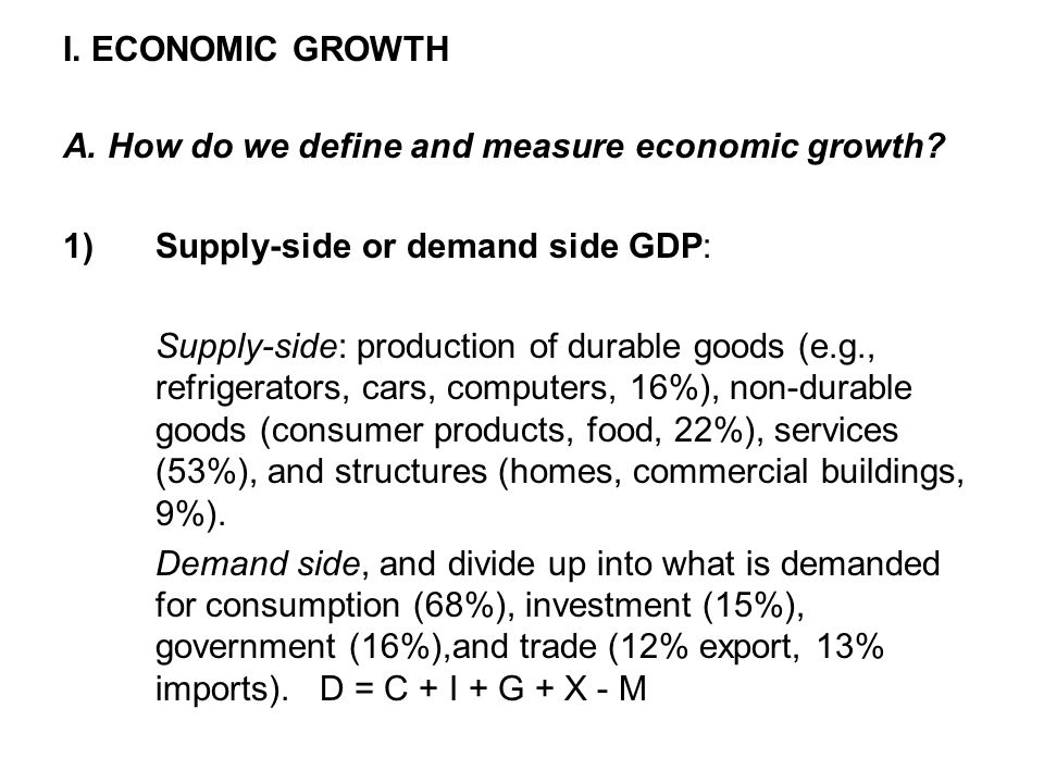 I. ECONOMIC GROWTH A. How do we define and measure economic growth.