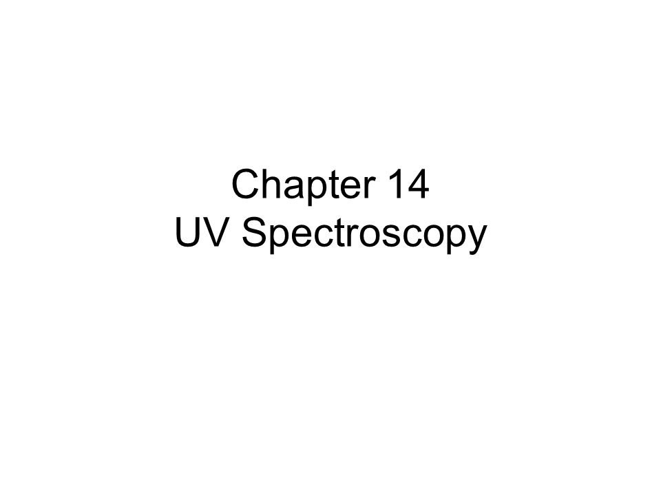 Chapter 14 UV Spectroscopy