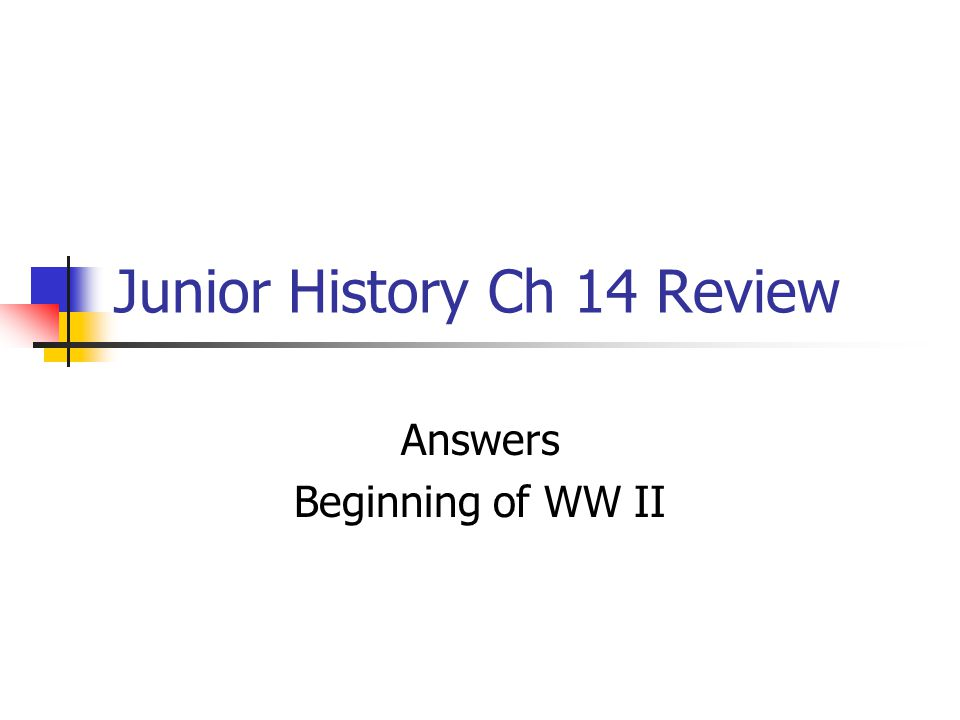 Junior History Ch 14 Review Answers Beginning of WW II