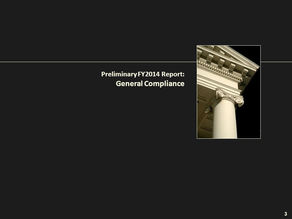 Preliminary FY2014 Report: General Compliance 3