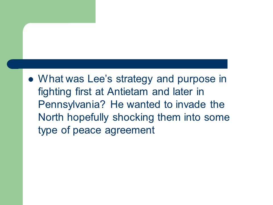 What was Lee's strategy and purpose in fighting first at Antietam and later in Pennsylvania.
