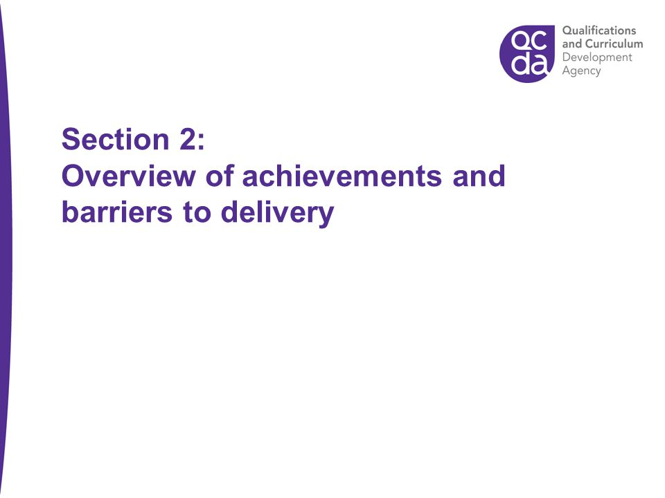 Section 2: Overview of achievements and barriers to delivery