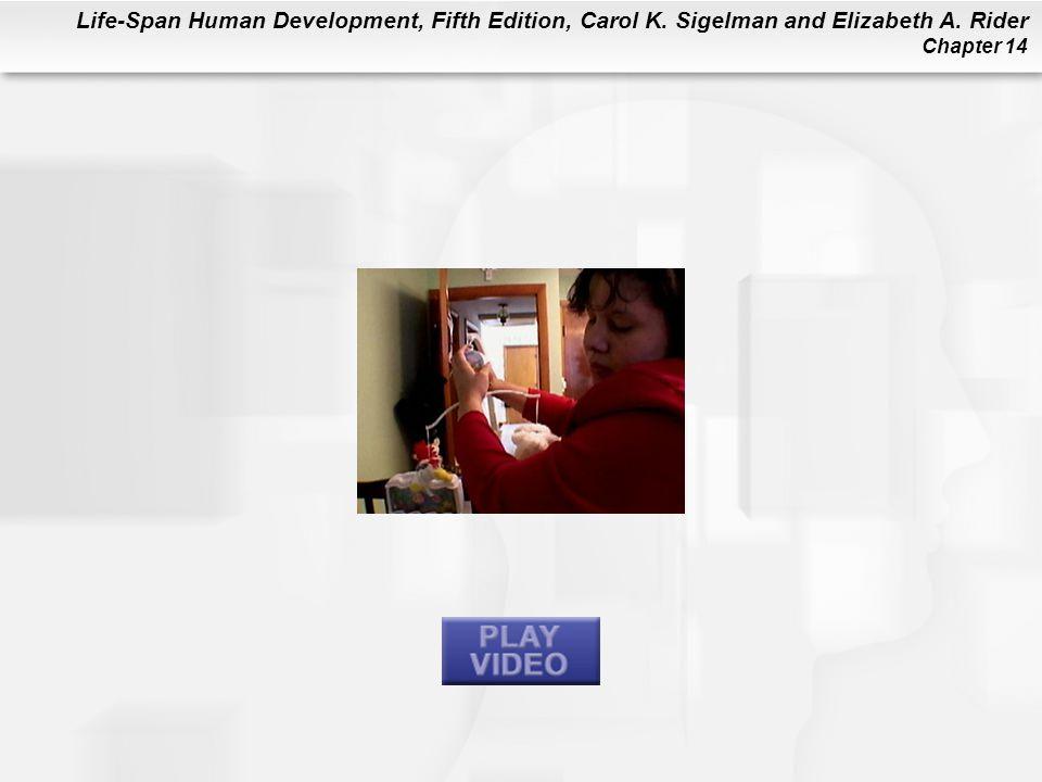 Life-Span Human Development, Fifth Edition, Carol K. Sigelman and Elizabeth A. Rider Chapter 14