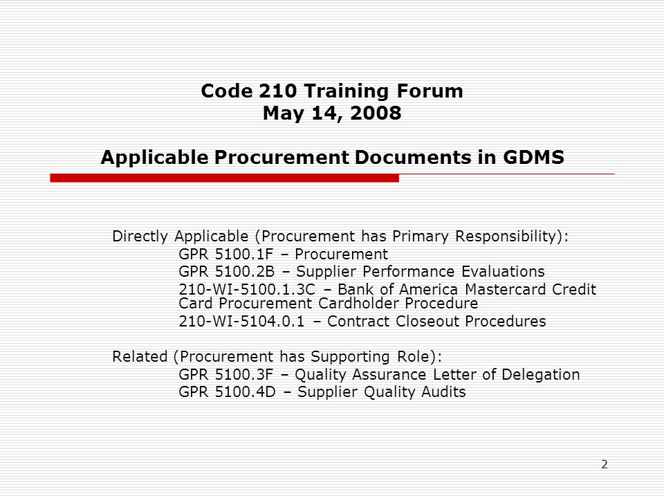 3 Code 210 Training Forum May 14, 2008 Previous Audit Experience Previous audits have focused on: NF 1680's, Supplier Performance Evaluations – are they in the file, up to date, and did you comply with the required process.