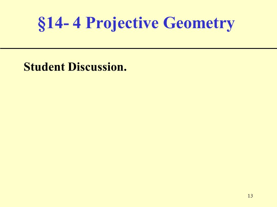 13 §14- 4 Projective Geometry Student Discussion.