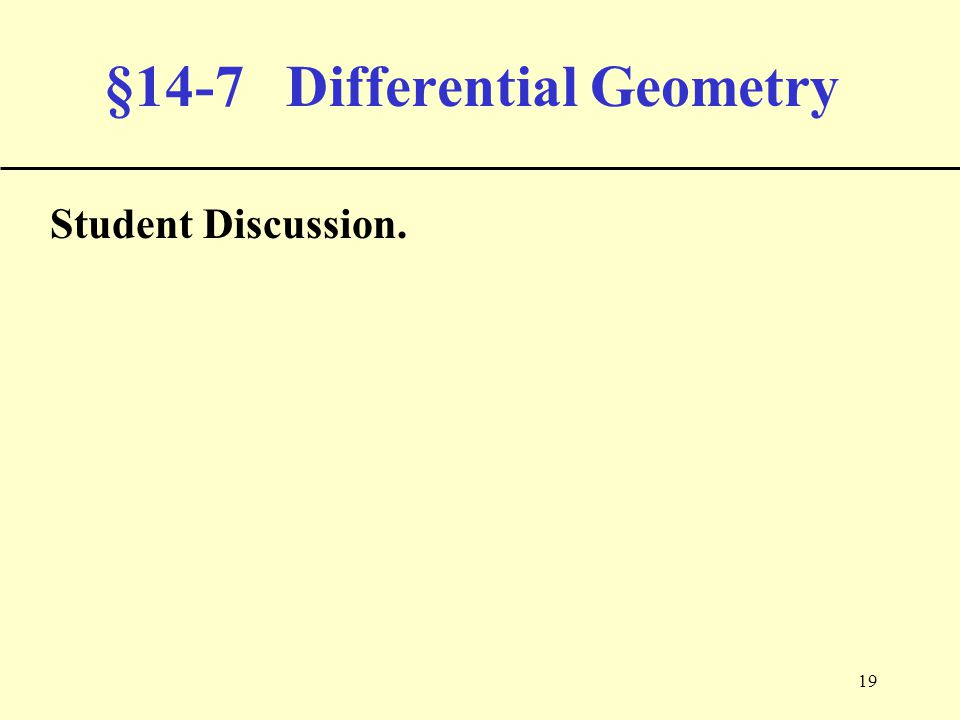 19 §14-7 Differential Geometry Student Discussion.