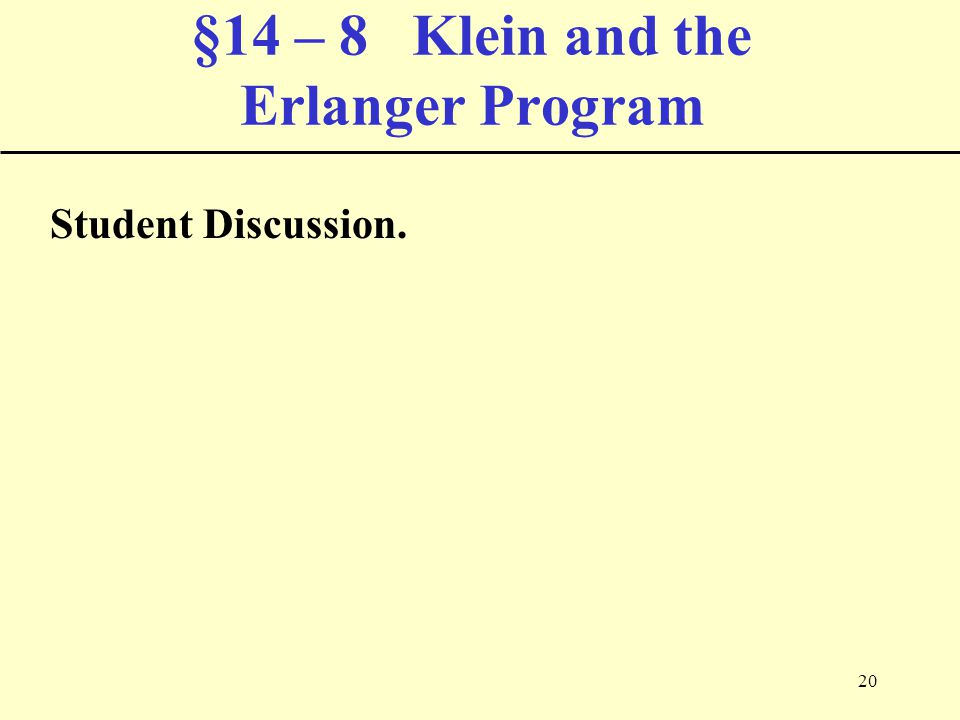 20 §14 – 8 Klein and the Erlanger Program Student Discussion.