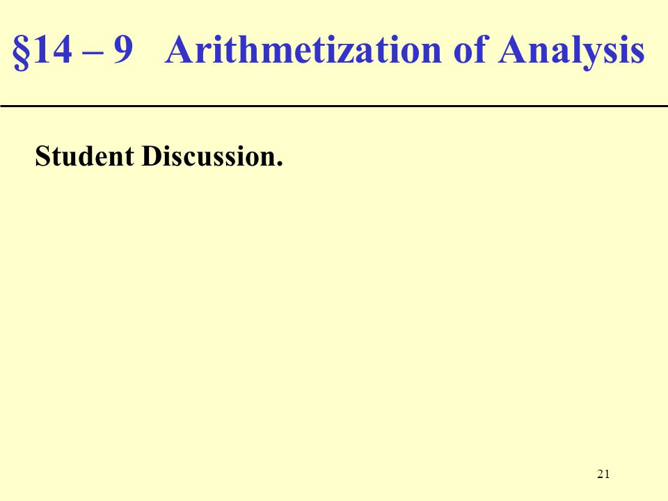 21 §14 – 9 Arithmetization of Analysis Student Discussion.
