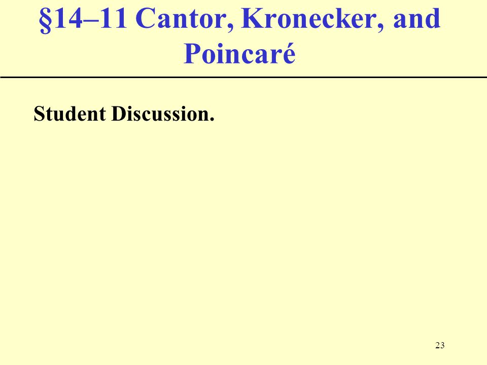 23 §14–11 Cantor, Kronecker, and Poincaré Student Discussion.