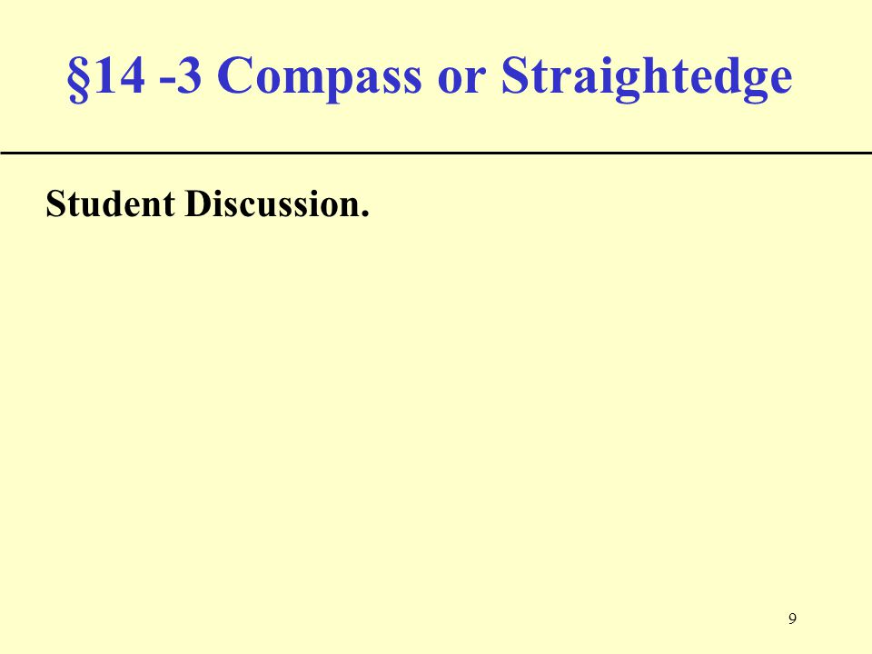 9 §14 -3 Compass or Straightedge Student Discussion.