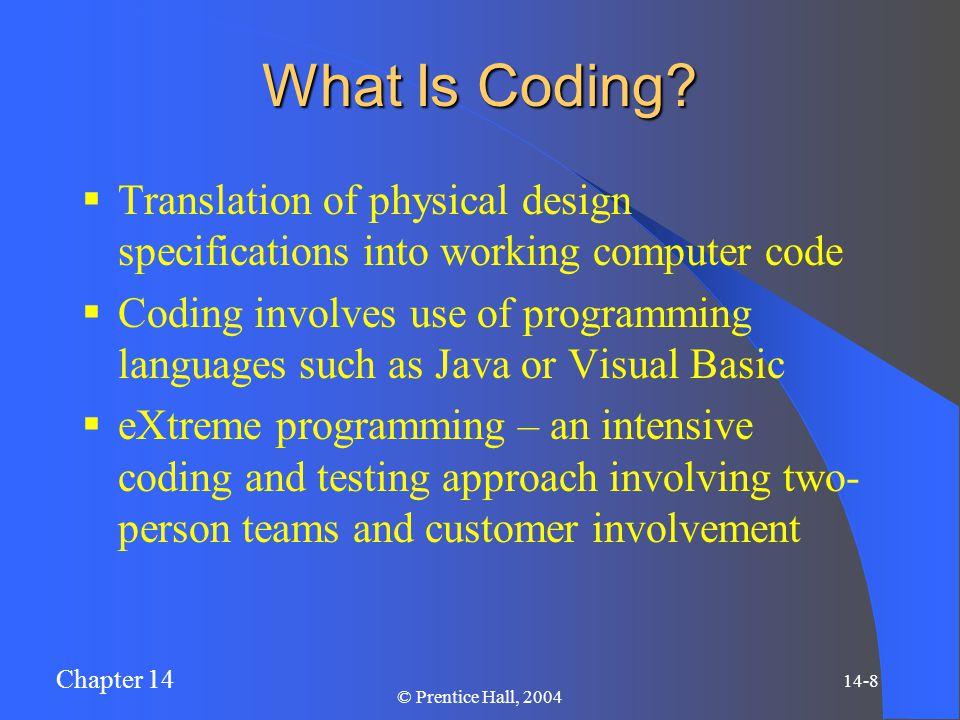 Chapter 14 14-8 © Prentice Hall, 2004 What Is Coding.