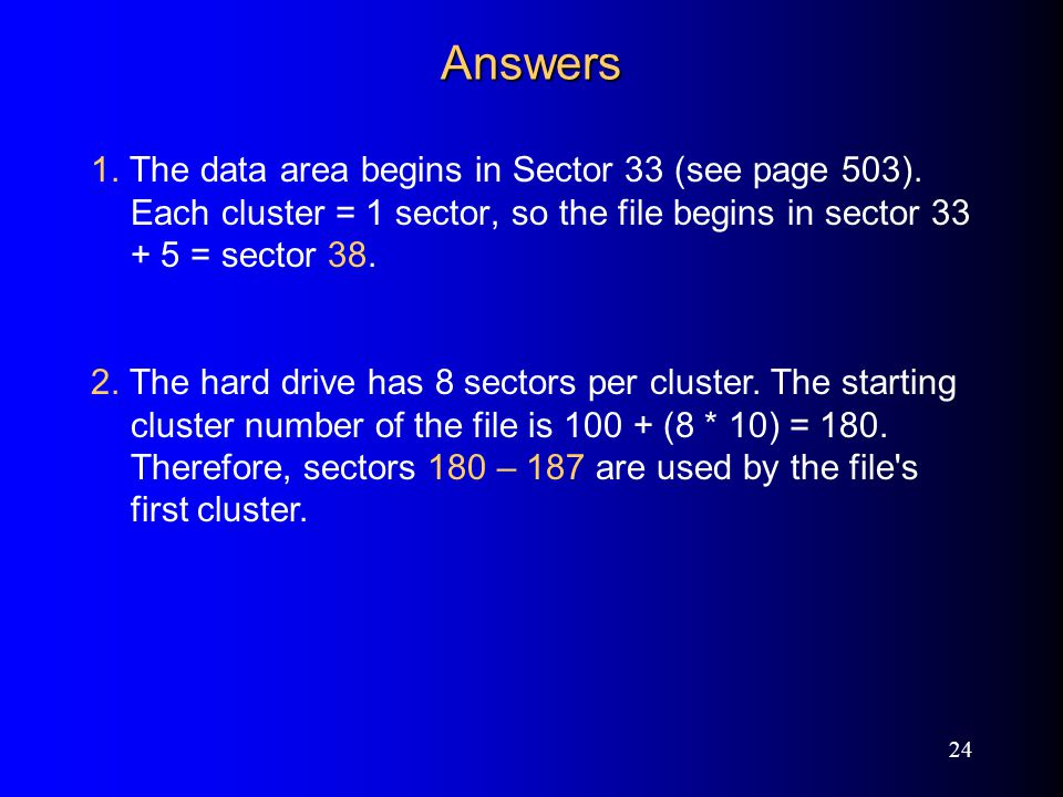 24 Answers 1. The data area begins in Sector 33 (see page 503).