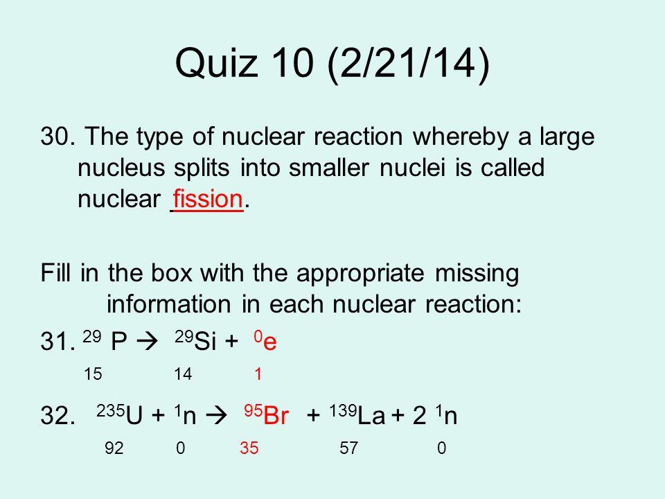 Quiz 10 (2/21/14) 30.