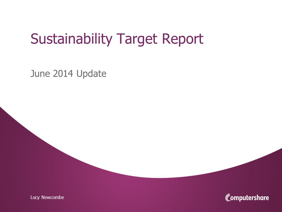 V1DIS Sustainability Target Report Lucy Newcombe June 2014 Update