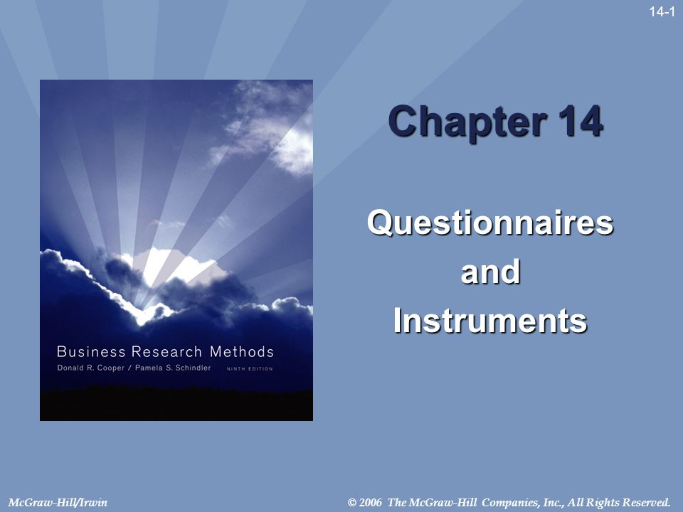 © 2006 The McGraw-Hill Companies, Inc., All Rights Reserved.McGraw-Hill/Irwin 14-1 Chapter 14 QuestionnairesandInstruments